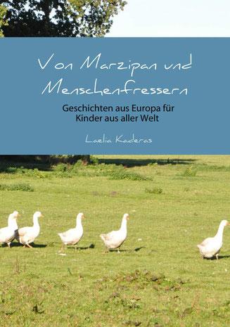 """Buch von Laelia Kaderas: Von Marzipan und Menschenfressern, Geschichten aus Europa für Kinder aus aller Welt. Auch das ein """"Geschenk aus Worten""""."""