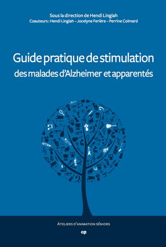 """Couverture du livre """"Guide pratique de stimulation des malades d'Alzheimer et apparentés""""."""