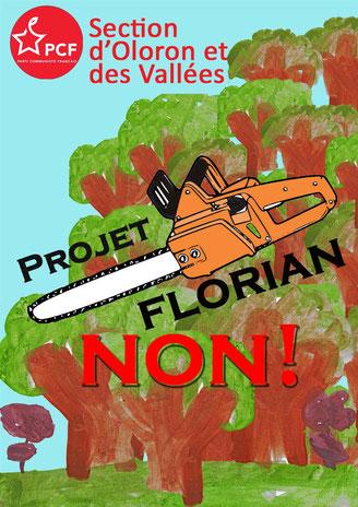 Affiche Oloron Contre le projet Florian réalisée par le PCF Oloron-Haut Béarn