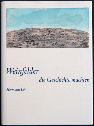 Hermann Lei: Weinfelder, die Geschichte machten. Diese Festschrift ist heute leider vergriffen