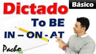 Dictado to be y preposiciones IN ON AT - Francisco Ochoa