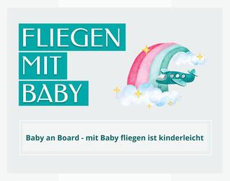 Baby on board! Mit Baby fliegen ist kinderleicht!