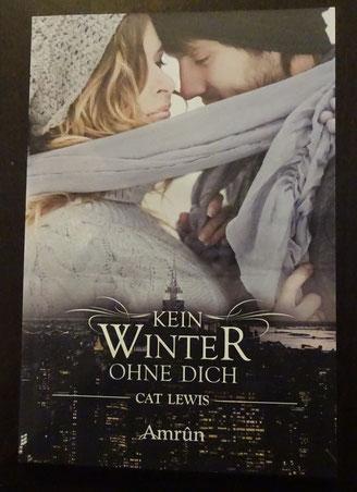 Kein Winter ohne Dich, Cat Lewis, Amrûn Verlag, 6,90 € - signiert von Cat Lewis -