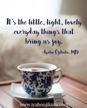 Lightness of Life quote from Iyabo Ojikutu, MD