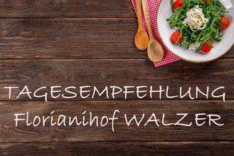 Mittagsmenü im Florianihof Walzer, Großmeiseldorf