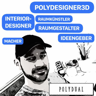 POLYDUAL ist dein Macher Designer Künstler Ideengeber und vieles mehr...