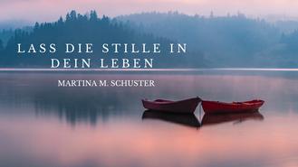 Lass die Stille in Dein Leben. Blogartikel von Martina M. Schuster, ConAquila Coachingakademie. Bildquelle: Canva Pro.