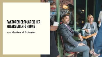 Mitarbeiterführung. Blogartikel von Martina M. Schuster