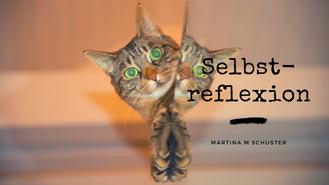 Selbstreflexion. Blogartikel von Martina M. Schuster, ConAquila Coachingakademie, Bildquelle: Canva Pro