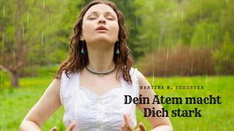 Dein Atem macht Dich stark. Von Martina M. Schuster