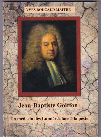 Jean-Baptiste Goiffon, un médecin des Lumières face à la peste, Yves Boucaud-Maitre,  Imprimerie Fontaine, Ambérieu en Bugey, 2019