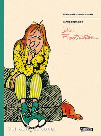Vorläufiges Cover: Claire Bretécher, Die Frustrierten, Carlsen Verlag, Hamburg