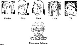 Florian, Sina, Timo, Lisa, Till ... und Professor Balduin