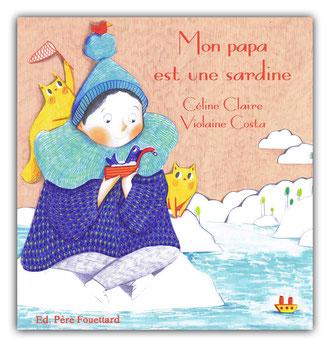 violaine costa illustration couverture du livre pour enfant mon papa est une sardine aux édition père fouettard