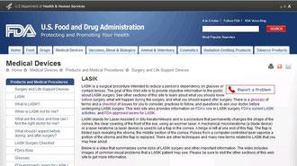アメリカでは日本の厚生労働省の下部組織にあたるFDAがレーシックの情報やリスクを掲載したページを作成している。日本にもこのようなページが待たれる。