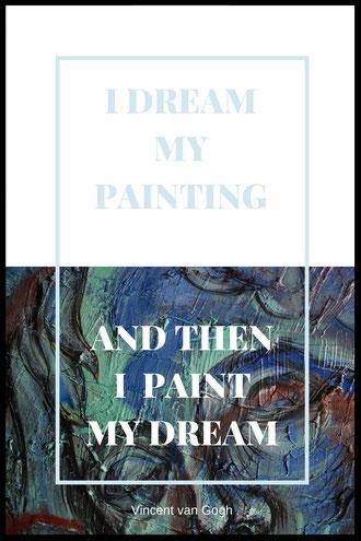 Zitat van Gogh Vincent Zitate Traum Träume Malen Intuition Unterbewusstsein Kreativität Berlin entfalten Lebensberatung ins Handeln kommen kreativ und vielbegabt