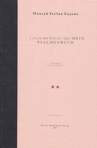 Stefan Zajonz, > ich < in dem Kern der Angst / Mein Godesberger Psalmenbuch Bd.2 / Ps 16-30 / Neuübersetzung aus dem Latein, gedruckt auf Zeta-Zander-Papier & Heico-Bütten-Papier, mit Seidenfolie / Deutpols, 10 Expl. 28.12.2002, Bonn-Bad Godesberg