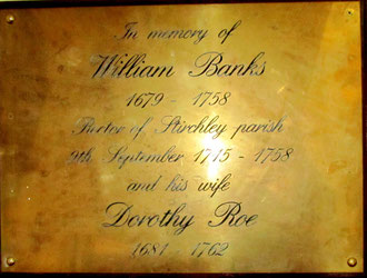 A plaque in the church commemorates William Banks and his wife.