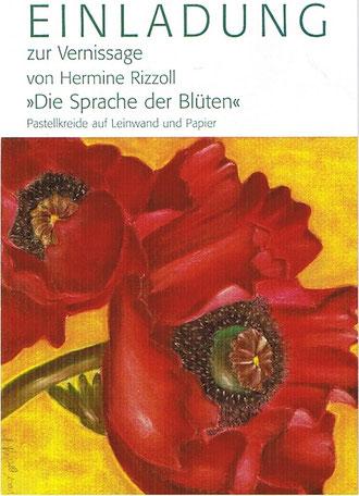 """Einladung Vernissage Hermine Rizzoll """"Die Sprache der Blüten"""" - Pastellkreide auf Leinwand und Papier"""