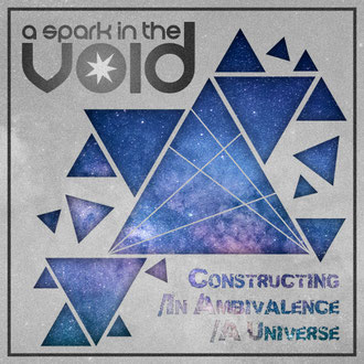 Cover artwork of album Constructing/In Ambivalence/A Universe by a spark in the void