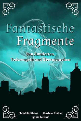 Cover 'Fantastische Fragmente': Das Cover zeigt die Skyline einer futuristischen Stadt vor dunkeltürkisen Hintergrund. Rauch schwebt durch die Luft.