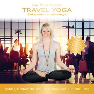 """Buchcover von """"Travel Yoga"""", in der Mitte Eva-Maria Flucher"""