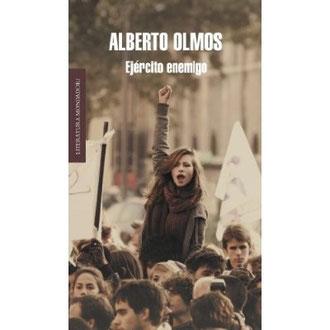 Portada de la novela 'Ejército enemigo', cuyo autor es Alberto Olmos. Editorial Mondadori.