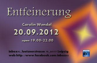 Carolin Wendel : Entfeinerung @ Inbox93