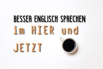 besser-englisch-sprechen-im-hier-und-jetzt