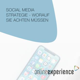 Social Media Strategie - Worauf Sie achten müssen