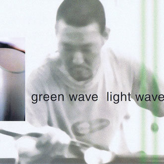 GREEN WAVE LIGHT WAVE 風のモナド(愛知/2002)