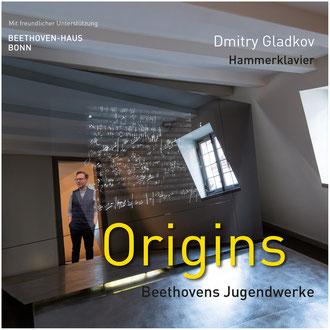 """CD und Booklet """"Origins – Beethovens Jugendwerke"""" von Dmitry Gladkov, Hammerklavier"""