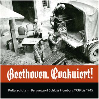 Beethoven. Evakuiert! Kulturschutz im Bergungsort Schloss Homburg von 1939 bis 1945