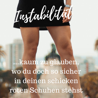 Instabilität - Du stehst dir selbst im Weg