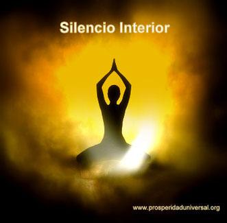EL SILENCIO INTERIOR- PROSPERIDAD UNIVESAL - www.prosperidaduniversal.org