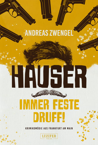Andreas Zwengel - Hauser-Immer feste druff!