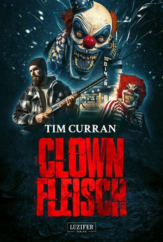 Tim Curran - Clownfleisch