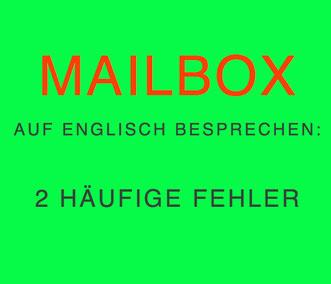 mailbox-auf-englisch-besprechen-2-fehler