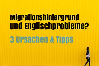 migrationshintergrund-und-englischprobleme-ursachen-tipps