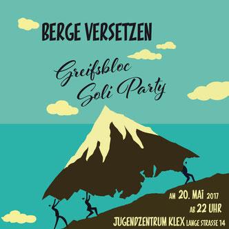 Veranstaltungsplakat Berge Versetzen Soli Party Greifsbloc