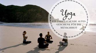 Yoga - ein Geschenk an die Menschheit. Von Martina M. Schuster,  ConAquila Coaching Akademie, Bildquelle: Canva