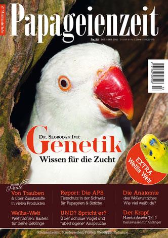 Papageienzeit 53 erklärt die Genetik der Mutationszucht, wie gesund sind Trauben für unsere Vögel, berichtet über die APS in der Schweiz, erklärt die Anatomie von Wellensittichen und widmet sich dem Kropf von Sittichen und Papageien