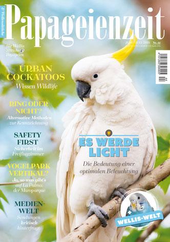 Papageienzeit Ausgabe 44 erklärt UV-Lampen für Vögel, Kennzeichnungsmethoden, berichtet über Wildlife Kakadus, Sicherheit im Freiflugzimmer, Wallis Welt