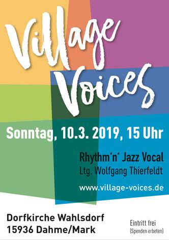 """Plakat Veranstaltung """"Village Voices"""" Rythm Jazz Vocal in der Dorfkirche Wahlsdorf am Sonntag, 10.3.2019, 15 Uhr, Eintritt frei, Spenden erbeten"""
