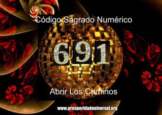 ACTIVACIÓN DE CÓDIGO SAGRADO NUMÉRICO 691 PARA ABRIR LOS CAMINOS DE LA ABUNDANCIA Y EL ÉXITO -  AFIRMACIONES PODEROSAS CREADAS POR PROSPERIDAD UNIVERSAL
