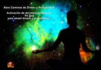 ABRE CAMINOS DE DINERO Y PROSPERIDAD DECRETOS PODEROSOS YO SOY. RELAJACIÓN PARA LA EJERCITACIÓN GUIADA CON AUDIO- PROSPERIDAD UNIVERSAL
