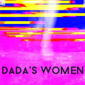 Dada's women, Tate Modern, Tate Exchange, Ruth Hemus, Sonia Allori, Vaia Paziana