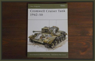 Osprey New Vanguard Cromwell Cruiser Tank 1942-50 by D. Fletcher & R.C. Harley