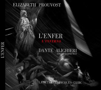 L'enfer Dante Prouvost Elizabeth photographe La Sétérée Jacques Clerc