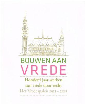 Jubileumboek 'Bouwen aan vrede', t.g.v. het 100-jarige bestaan van het Vredespaleis i.o.v. de Carnegie Stichting.